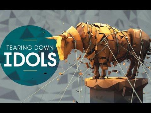 Tearing Down Idols